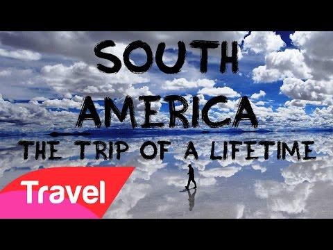 Trip of a lifetime around South America