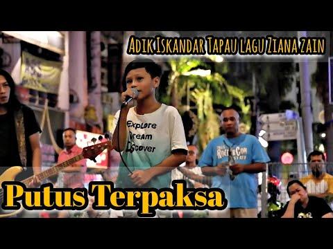 Putus Terpaksa||Adik Iskandar Penuh Power,Lagu Ziana Zain Tarik Macam Tu Je.memang Terbaik..