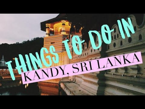 Sri Lanka    Kandy: Temple of the Tooth, Traditional Dances    Day 3   TRAVEL VLOG
