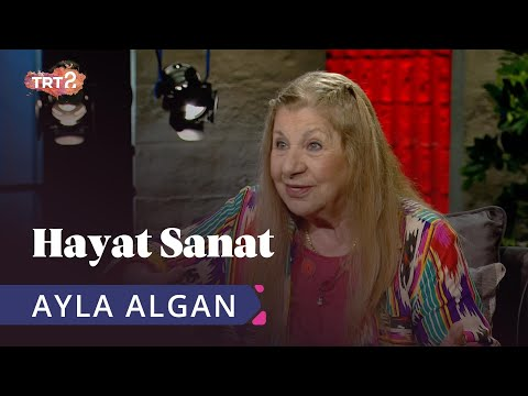 Ayla Algan ile Hayat Sanat | 25 Haziran 2019