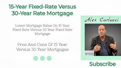 15-Year Fixed-Rate Versus 30 Year Fixed-Rate Mortgage Comparisons | 2019