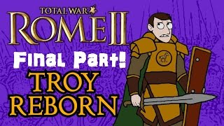 Total War: Rome 2 - Troy Reborn - Final Part - Downfall of Sparta!