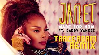 Made For Now Trace Adam Remix Janet Jackson Daddy Yankee