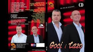 Goci I Lazo -  Ljubomorna Zena Bn Music Audio 2017