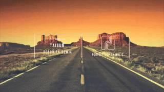 TAISUN - Senorita Remix (Perfect Driver Music) [Free Download]