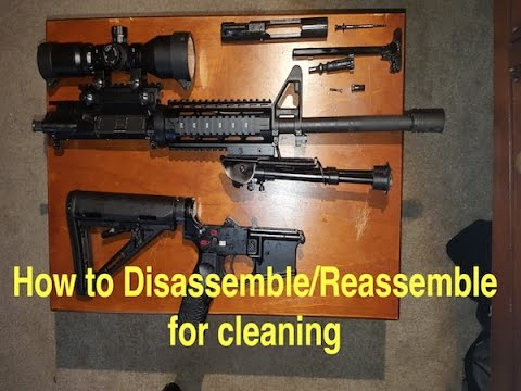 AR15 -  How to Disassemble/Reassemble for cleaning