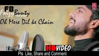 O Mere Dil Ke Chain   Faizy Bunty Rendition   Best Cover 2020