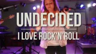 Undecided - I Love Rock