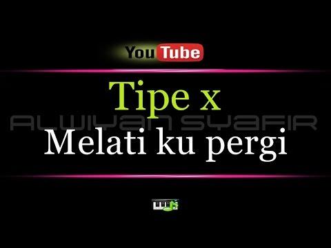 Karaoke Tipe X - Melati Ku Pergi