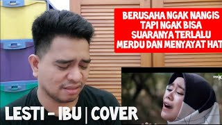 Download lagu [KUPAS] PASTI NANGIS | LESTI - IBU | COVER (Reaction)