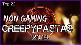 Top 22 Non Gaming Creepypastas [2014]