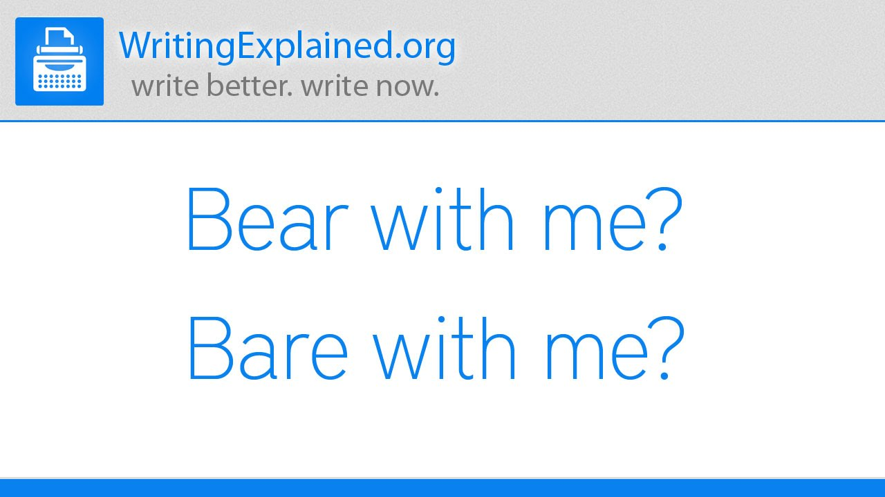 Bear With Me or Bare With Me - What's the Difference? | Writing