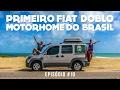 PRIMEIRO FIAT DOBLO MOTORHOME DO BRASIL   #10   VIAGEM DE CARRO   DO NORTE AO NORTE