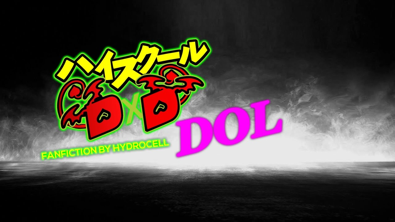 Highschool DxD DoL Opening 1 {Fanfiction}