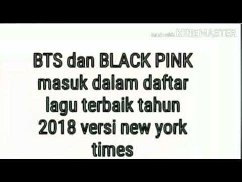 BTS dan BLACK PINK Masuk Dalam Daftar Lagu Terbaik Tahun 2018 Versi New York Times Mp3