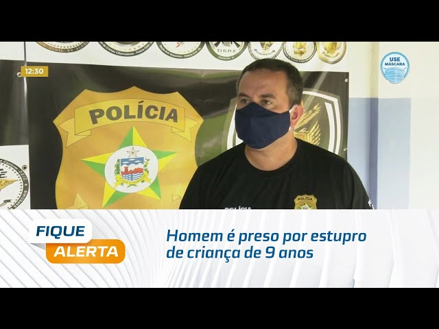 Homem é preso por estupro de criança de 9 anos