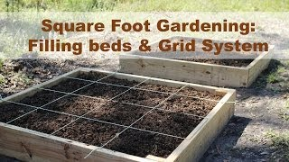 Square Foot Gardening- Making The Grid & Filling The Bed