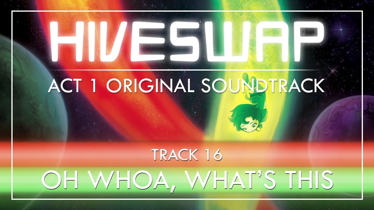 HIVESWAP ACT 1 OST - 016 Oh Whoa What's This