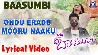 Baasumbi | Kannada New Movie | Lyrical Song Ondu Eradu Mooru Naaku | Sparah | Akash Audio