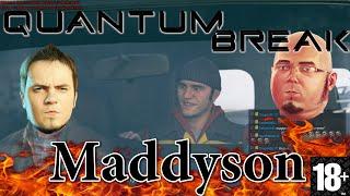 Maddyson Сгорел от Quantum Break