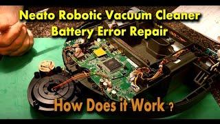 Neato Robotic Vacuum Cleaner Battery Error Repair & How it Works