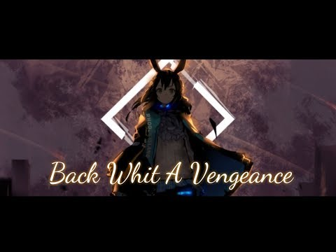 Nightcore - Back With A Vengeance