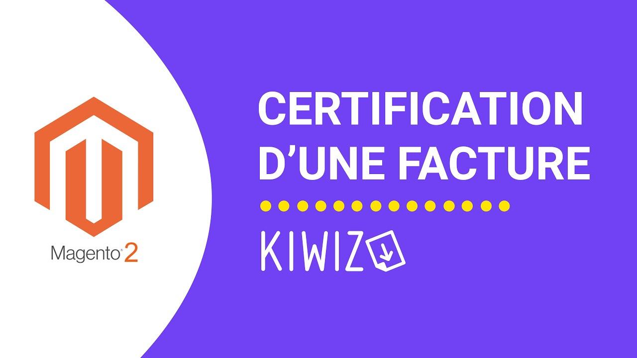 Créer une facture certifiée sur Magento 2 avec Kiwiz - Certification de facturation - Magento 2
