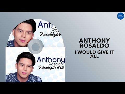 Anthony Rosaldo | I Would Give It All | Full Audio