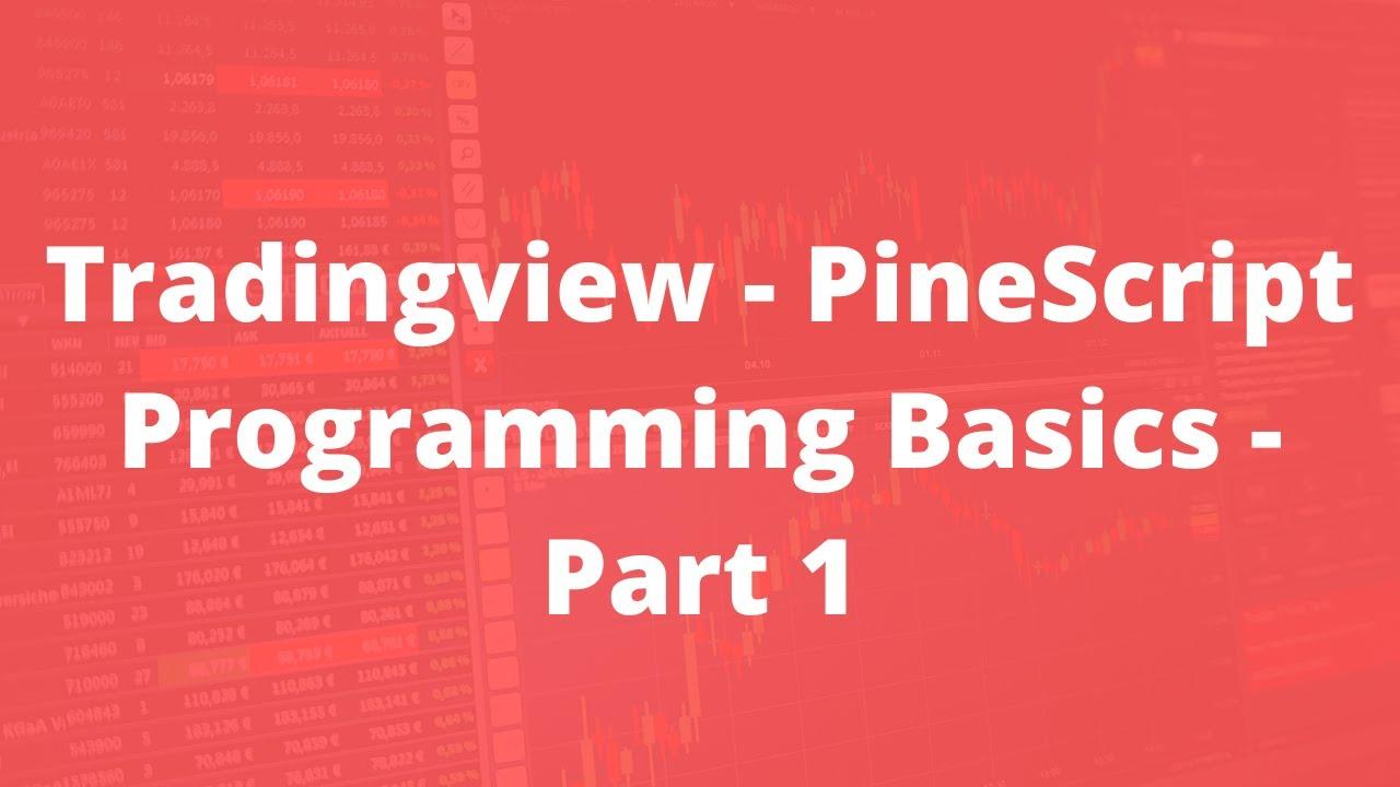 Tradingview - PineScript Programming Basics - Part 1 - Самые лучшие