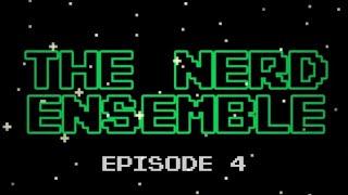 "The Nerd Ensemble - #4 ""Get Ready for some Trash Talk!"""