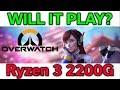 Will it Play? - Overwatch - Ryzen 3 2200G - VEGA 8 - Benchmark