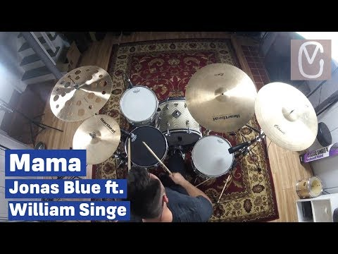 Mama - Jonas Blue ft. William Singe (Drum Cover)