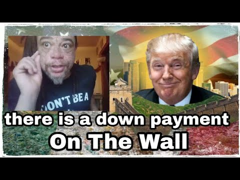There Is A Down Payment On The Wall !