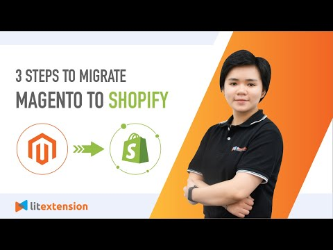 How to migrate from Magento to Shopify with LitExtension