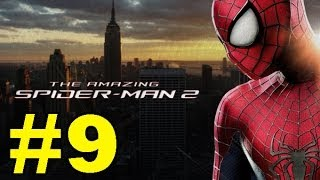 The Amazing Spider-Man 2 : Gameplay Walkthrough - Part 9 (Video Game) (PS4/PS3/Xbox One/Xbox 360/PC)