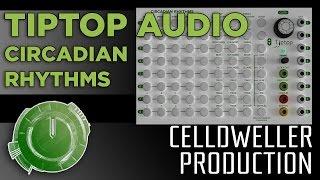 Celldweller Production - Tiptop Audio: Circadian Rhythms Grid Sequencer