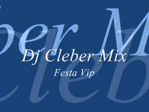 Dj cleber Mix Festa vip