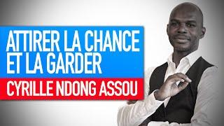 Atelier : Attirer la chance et la garder (Cyrille Ndong Assou)