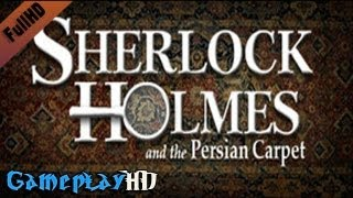 Sherlock Holmes: The Mystery of the Persian Carpet Gameplay (PC HD)