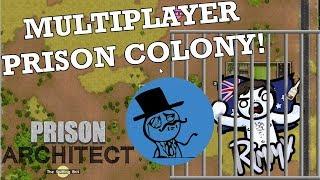 Prison Architect Multiplayer - Aussie & Brit Reenact History