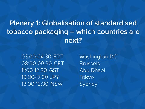 WCTOH2015 Plenary 1: Globalisation of standardised tobacco packaging – which countries are next?