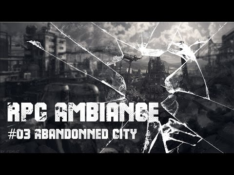RPG AMBIENCE #03 ABANDONNED CITY - 3hours of POST-APOCALYPTIC MUSIC