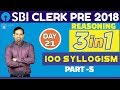 SBI Clerk Pre 2018 | 100 Syllogism (Part-5) | Reasoning | Day - 21