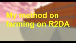 My method on farming on R2DA (ROBLOX Reason 2 die Awakening