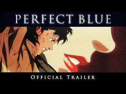 Perfect Blue - Official Trailer - Now Available On Blu-Ray, DVD & Digital!