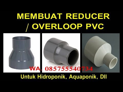 Membuat Reducer / Overloop Pipa PVC