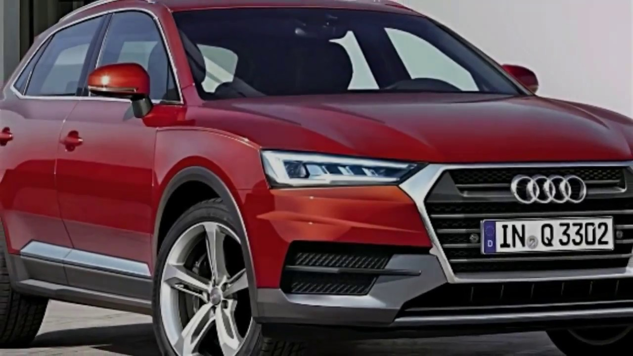 Audi Q3 2018 New Looks Youtube