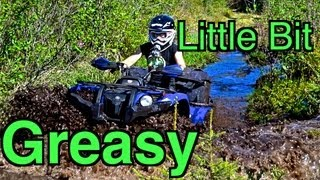 Little Bit Greasy - Playing In The Mud With The ATV's - June 8 2013