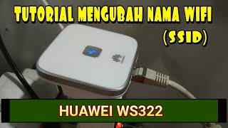 HUAWEI WS322 - TUTORIAL MENGUBAH NAMA WIFI SSID