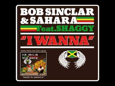 Bob Sinclar & Saharah ft Shaggy  I Wanna  Lyrics!